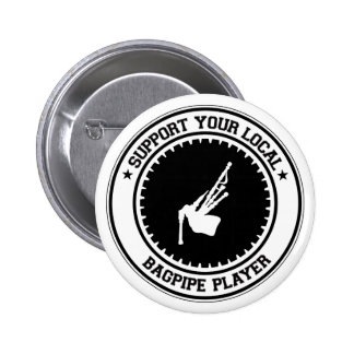 Support Your Local Bagpipe Player 2 Inch Round Button