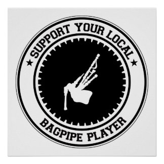 Support Your Local Bagpipe Player Poster
