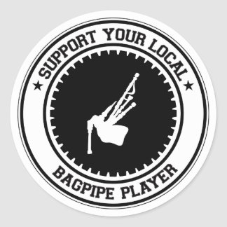 Support Your Local Bagpipe Player Round Stickers