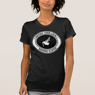 Support Your Local Bagpipe Player T-Shirt