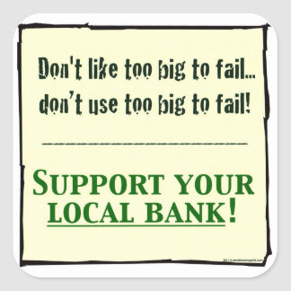 Support Your Local Bank Square Sticker