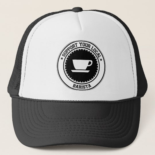 Support Your Local Barista Trucker Hat