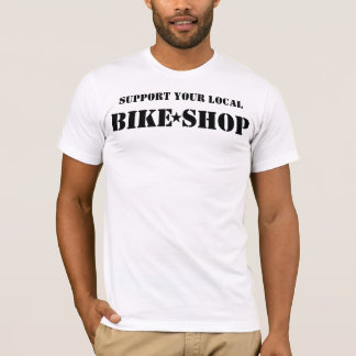 Support Your Local Bike Shop series T-Shirt