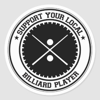 Support Your Local Billiard Player Classic Round Sticker