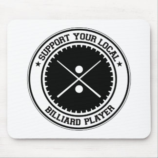 Support Your Local Billiard Player Mouse Pad