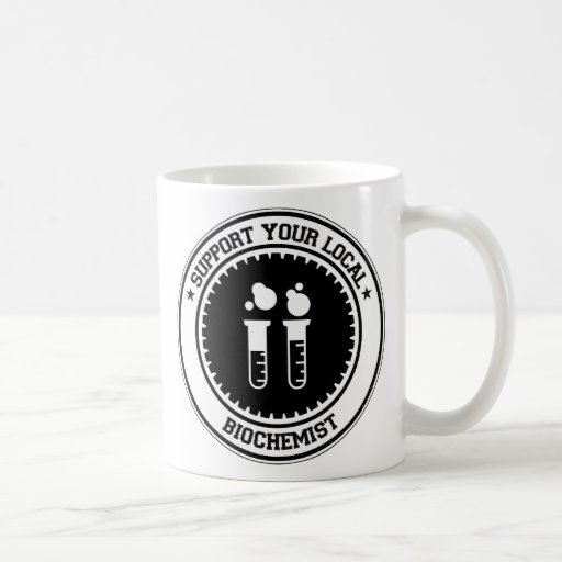 Support Your Local Biochemist Classic White Coffee Mug