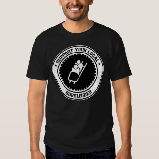 Support Your Local Bobsledder Shirt