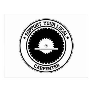 Support Your Local Carpenter Post Cards