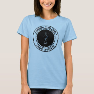 Support Your Local Crane Operator T-Shirt