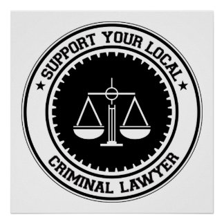Support Your Local Criminal Lawyer Poster