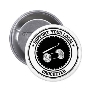 Support Your Local Crocheter 2 Inch Round Button