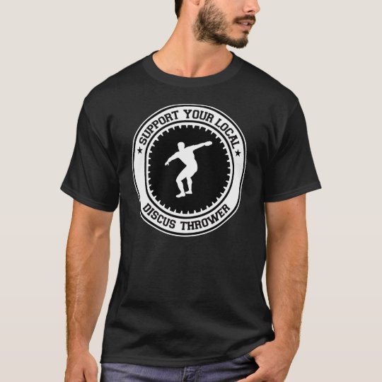 Support Your Local Discus Thrower T-Shirt