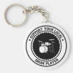 Support Your Local Drum Player Keychains