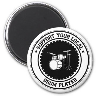 Support Your Local Drum Player Magnet