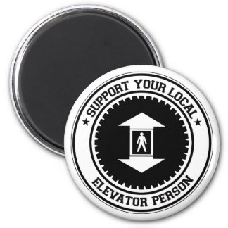 Support Your Local Elevator Person 2 Inch Round Magnet
