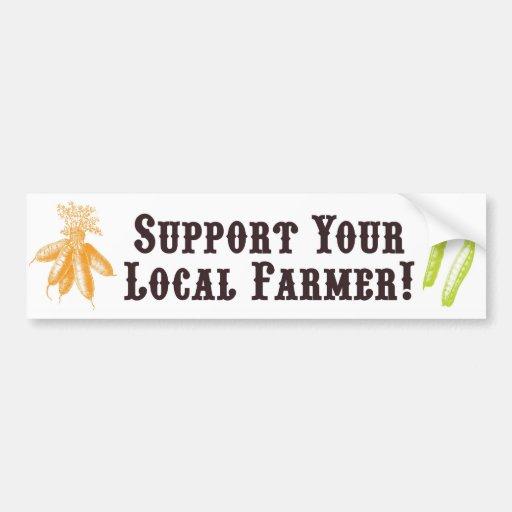 Support Your Local Farmer! Bumper Sticker