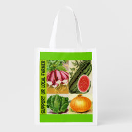 Support Your Local Farmer,farmers,local market Reusable Grocery Bag