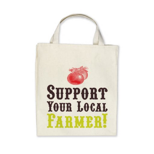 Support Your Local Farmer! Organic Tote Bag
