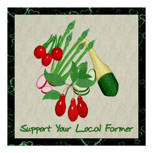 Support Your Local Farmer Poster