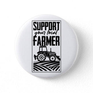 Support Your Local Farmer Tractor Life Agriculture Button