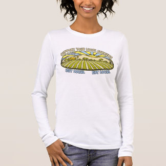 Support Your Local Farmers Long Sleeve T-Shirt