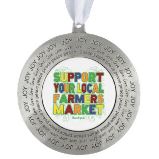 Support Your Local Farmers Market Round Ornament