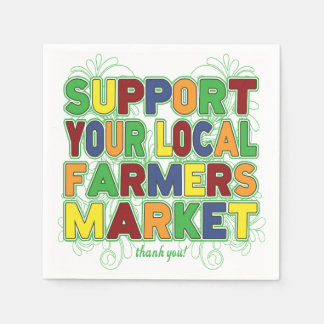Support Your Local Farmers Market Paper Napkin