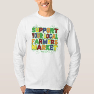 Support Your Local Farmers Market T-Shirt