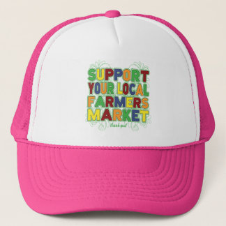 Support Your Local Farmers Market Trucker Hat