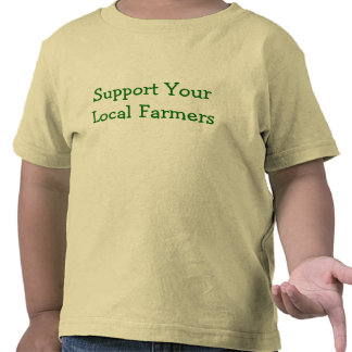 Support Your Local Farmers Tee Shirt