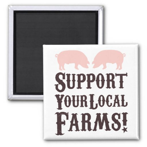 Support Your Local Farms! Magnet