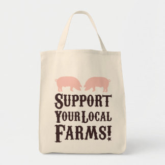 Support Your Local Farms! Organic Tote Grocery Tote Bag
