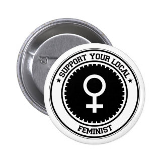 Support Your Local Feminist Button