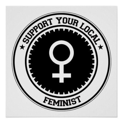 Support Your Local Feminist Poster