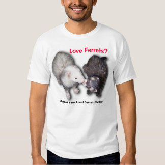 Support your local ferret shelter tees
