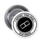 Support Your Local Film Maker Pinback Buttons