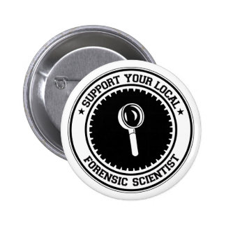 Support Your Local Forensic Scientist Pinback Button