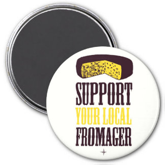 Support Your Local Fromager Magnet