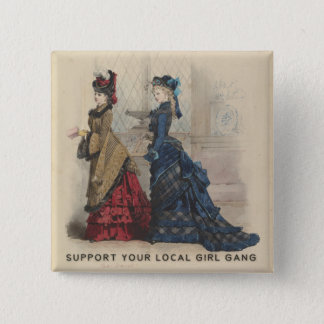 Support Your Local Girl Gang Pinback Button
