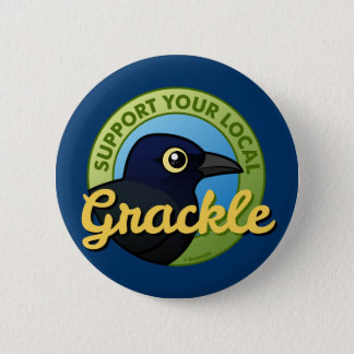 Support Your Local Grackle Button