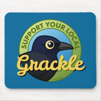 Support Your Local Grackle Mouse Pad