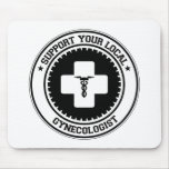 Support Your Local Gynecologist Mouse Mats