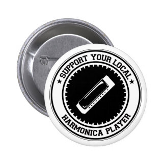 Support Your Local Harmonica Player Pin