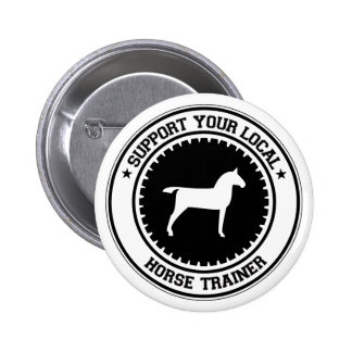 Support Your Local Horse Trainer Buttons