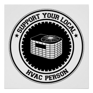 Support Your Local HVAC Person Poster