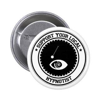 Support Your Local Hypnotist Pinback Button