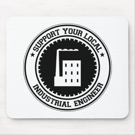 Support Your Local Industrial Engineer Mouse Pad