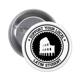 Support Your Local Latin Student Pinback Button