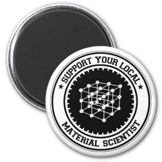 Support Your Local Material Scientist 2 Inch Round Magnet