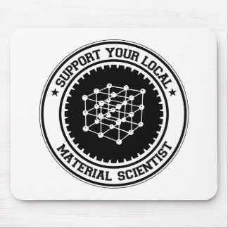 Support Your Local Material Scientist Mouse Mat